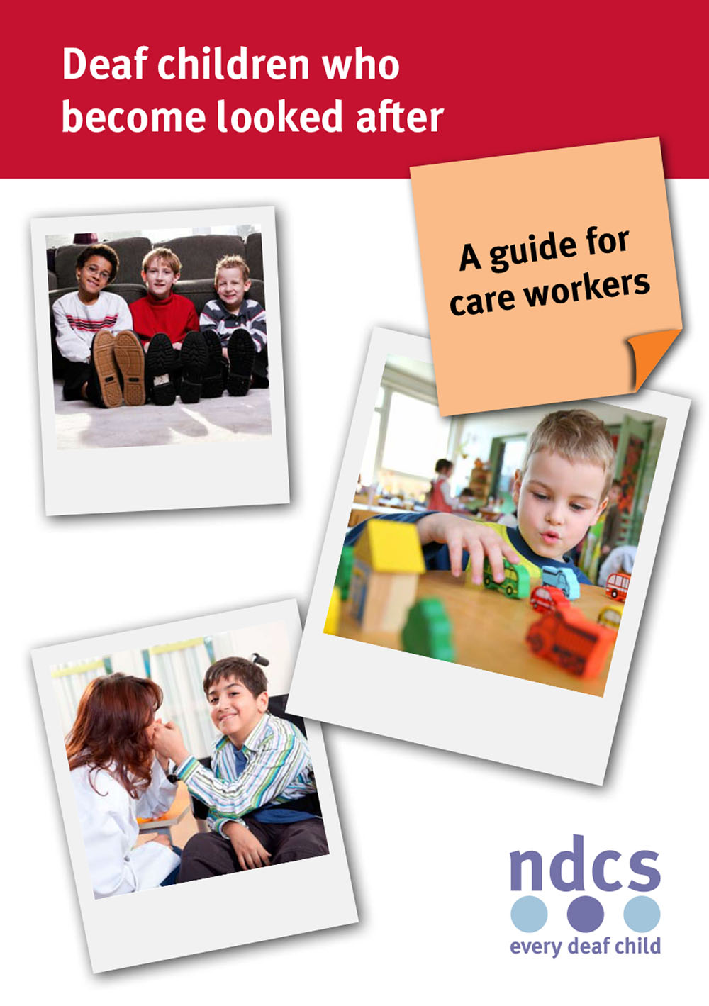 Deaf Children who become Looked After – A guide for care workers